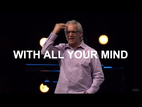 With All Your Mind  Bill Johnson  Bethel Church