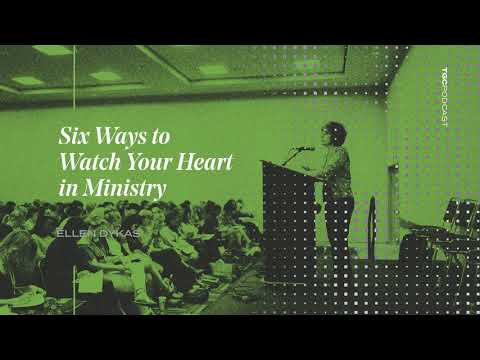 6 Ways to Watch Your Heart in Ministry