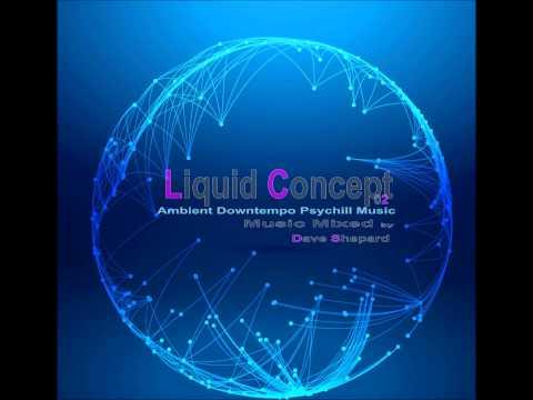 Liquid Concept Ep02-Chill Atmospheric Ambient Dark Electronica - UC9x0mGSQ8PBABq-78vsJ8aA