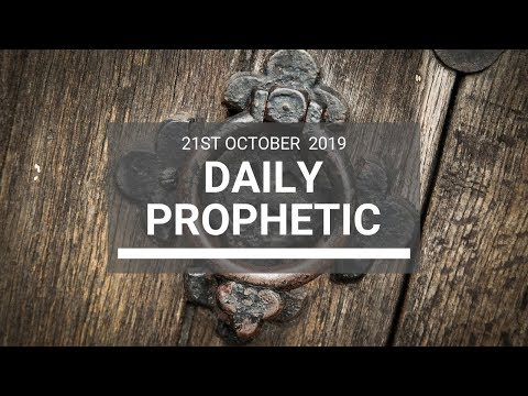 Daily Prophetic 21 October 2019 Word 7