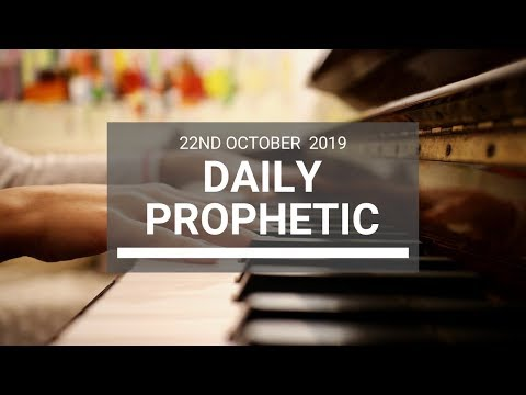 Daily Prophetic 22 October 2019 Word 8