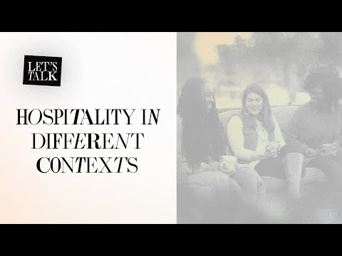 Lets Talk: Hospitality in Different Contexts