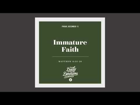 Immature Faith - Daily Devotion