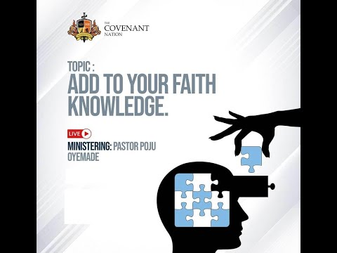 Add To Your Faith Knowledge  2nd Service  01082021