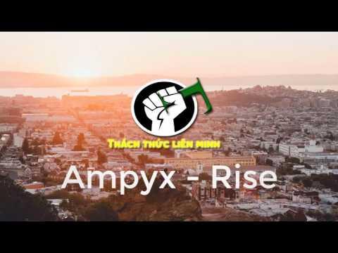 Ampyx - Rise 1Hour | 1H Gaming Music | Nhạc Hay Chơi Liên Minh 2017 - UCi6Ue41outcHaYgbSqYFA7g