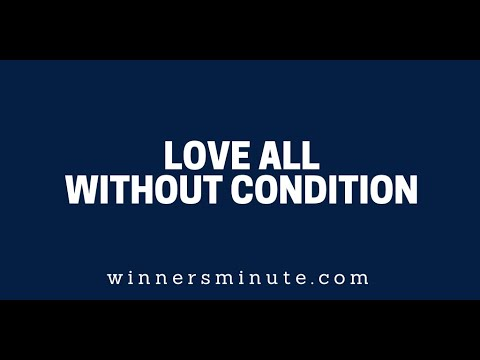 Love All Without Condition  The Winner's Minute With Mac Hammond