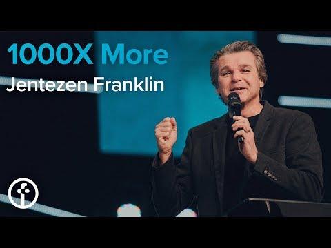 1000X More  Pastor Jentezen Franklin