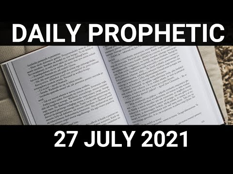 Daily Prophetic 27 July 2021 7 of 7