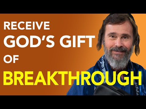 Receive God's Gift of Breakthrough