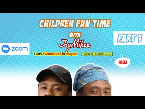 CHILDREN FUN TIME With JAYMIKEE  WEEK ONE