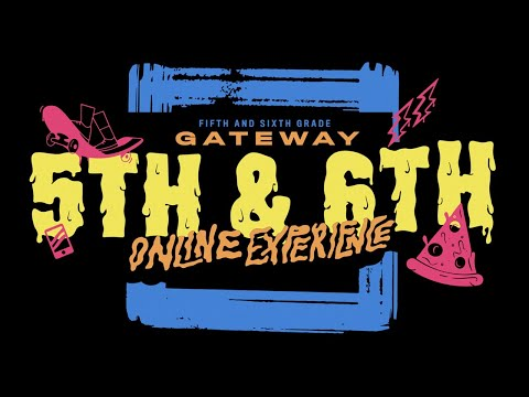 Gateway 5th and 6th Grade Online Church Experience  Apr 25-26