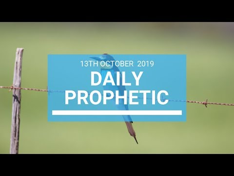 Daily Prophetic 13 October Word 1