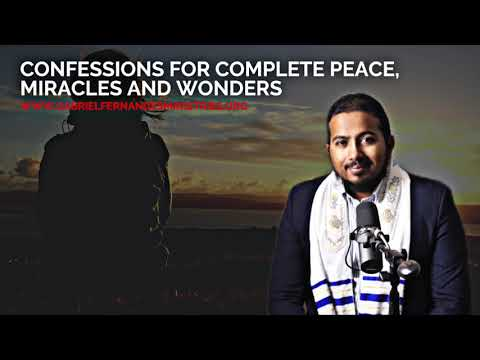 CONFESSIONS FOR PEACE, MIRACLES & WONDERS LED BY EVANGELIST GABRIEL FERNANDES
