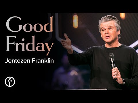 Good Friday  Pastor Jentezen Franklin