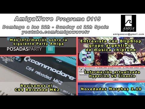 Programa #115 - Info Posadas Party, C64 Reloaded MK2, BlipBlop, CloantoVSHyperion y MOS 3.10