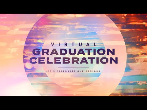 Church Online : Virtual Graduation Celebration