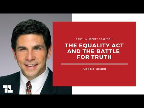Alex McFarland on the Equality Act and the Battle for Truth