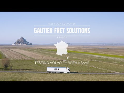 Volvo Trucks ? Testing Volvo FH with I-Save ? Meet our customer: Gautier Fret Solutions