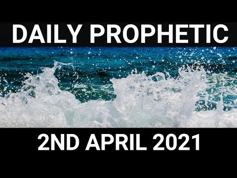 Daily Prophetic 2 April 2021 2 of 7