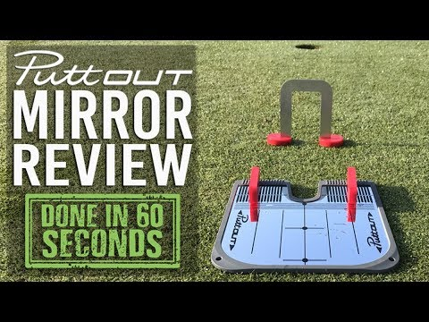PUTTOUT MIRROR REVIEW - DONE IN 60 SECONDS