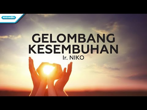 Gelombang Kesembuhan - Ir. Niko (with lyric)