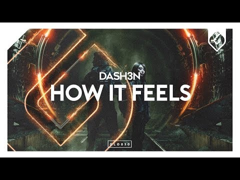 DASH3N - How It Feels (Original Mix) - UCAHlZTSgcwNNpf8LV3E6kDQ