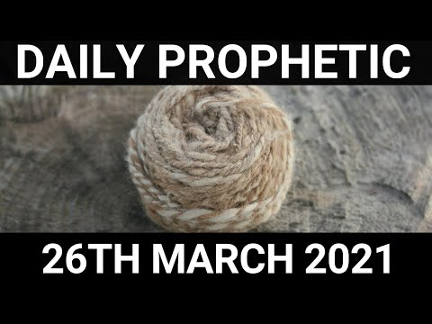 Daily Prophetic 26 March 2021 6 of 7