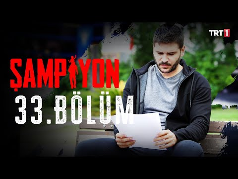 Şampiyon 33. Bölüm