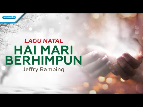 Hai Mari Berhimpun - Lagu Natal - Jeffry Rambing (with lyric)