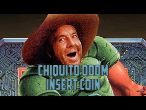 Chiquito Doom - Doom Hack