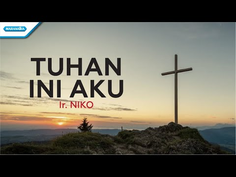 Tuhan Ini Aku - Ir. Niko (with lyric)