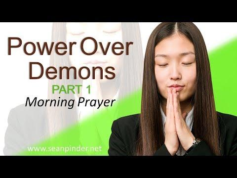 EPHESIANS 6 - POWER OVER DEMONS PART 1 - MORNING PRAYER (video)