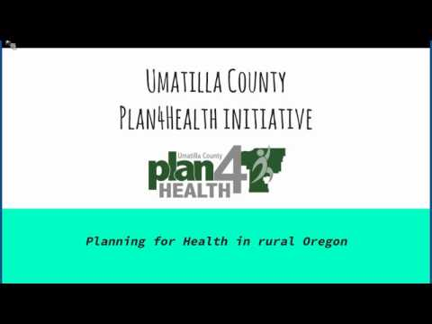 Plan4Health Mini-Webinar: Umatilla County Plan4Health