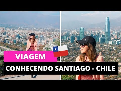 Viagem para o Chile: o que fazer em Santiago | Dicas de Viagem