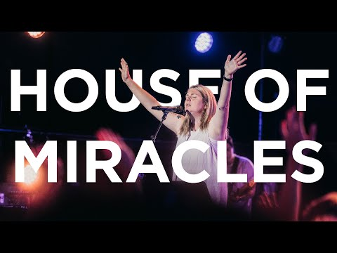 House of Miracles  Michaela Gentile  Bethel Church