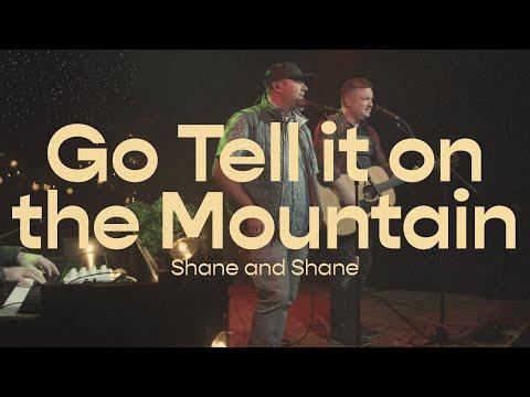 Go Tell It on the Mountain  Shane & Shane
