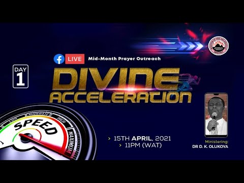 DIVINE ACCELERATION - MID-MONTH PRAYER OUTREACH DAY 1 (15-04-2021) Ministering Dr D. K. Olukoya