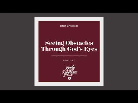 Seeing Obstacles Through Gods Eyes - Daily Devotion