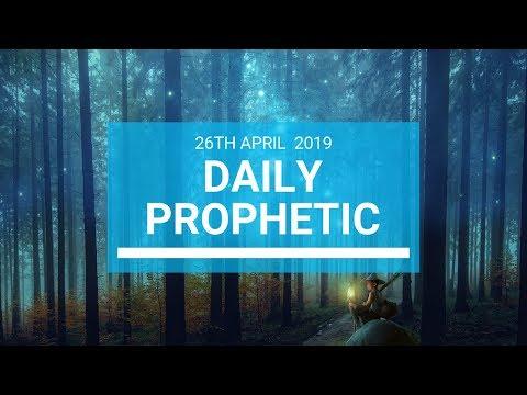 Daily Prophetic 26 April 2019