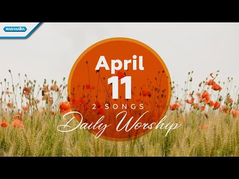 April 11 Engkaulah perisaiku - menyenangkanMu // Daily Worship