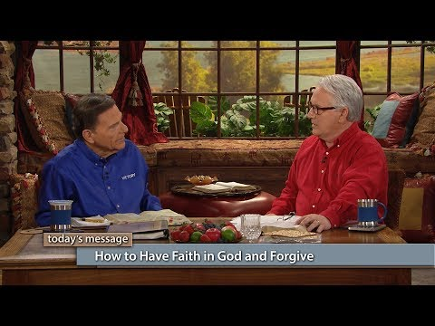 How to Have Faith in God and Forgive
