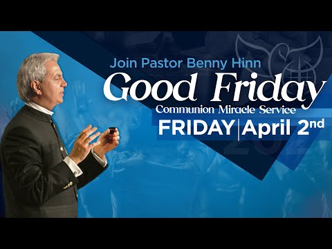 Good Friday Miracle Communion Service Replay with Pastor Benny Hinn!