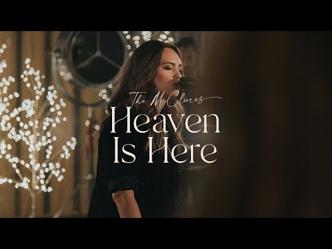 Heaven Is Here (Live) - The McClures  Christmas Morning