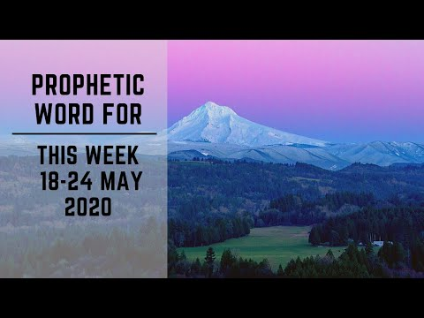 Prophetic Word for Week 18 May 2020