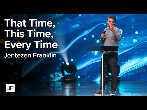 That Time, This Time, Every Time  Jentezen Franklin