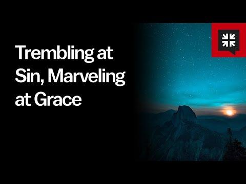 Trembling at Sin, Marveling at Grace // Ask Pastor John