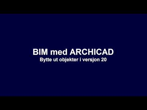 BIM med ARCHICAD: Bytte ut objekter i v20