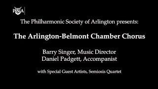 Arlington-Belmont Chamber Chorus - Music for a Spring Evening 2018