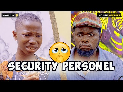 SECURITY PERSONNEL - EPISODE 9 | HOUSEKEEPER (MARK ANGEL COMEDY)