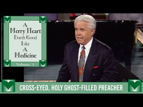 Merry Heart: Cross-Eyed, Holy Ghost-Filled Preacher  Jesse Duplantis
